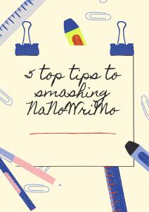 5 top tips t smashing NaNoWriMo