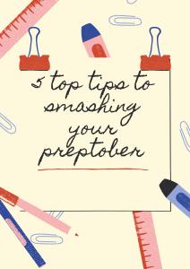 5 Top Tips to Smashing Your Preptober